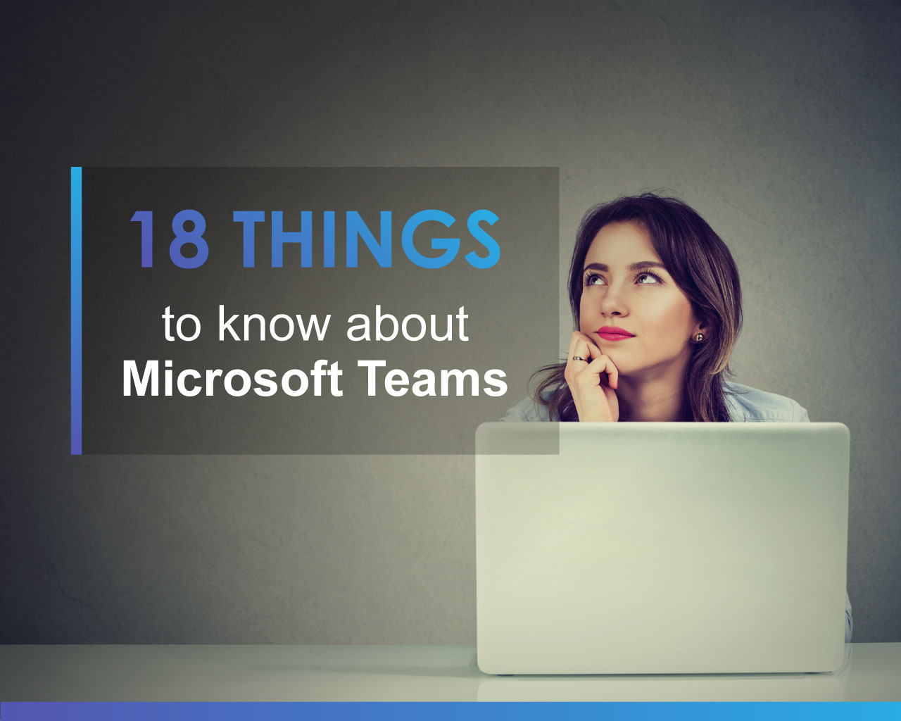 18 Things to Know About Microsoft Teams