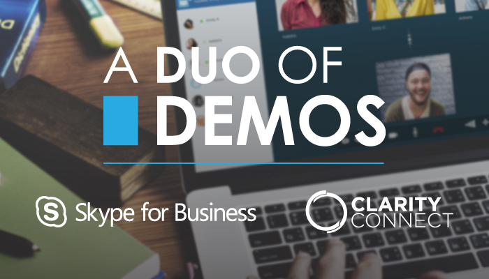 Duo of Demos Skype for Business and Clarity Connect