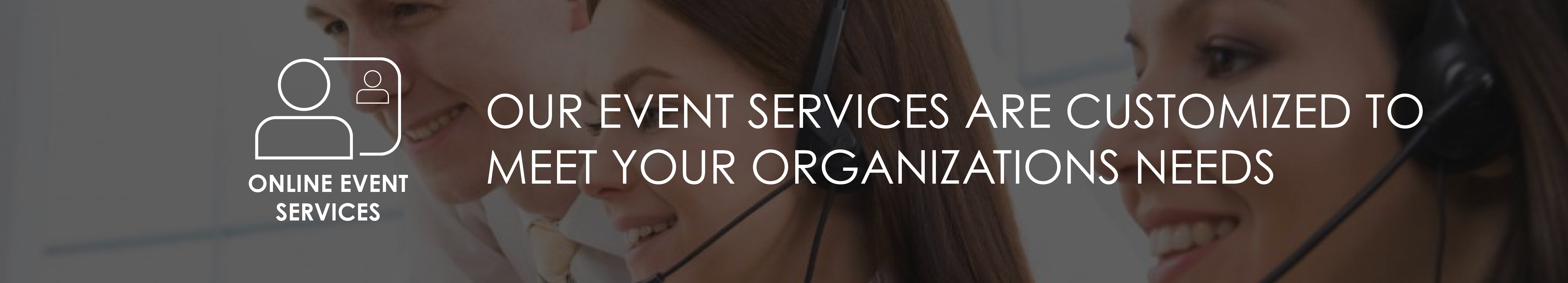 Events | Our event services are customized to meet your organizations needs