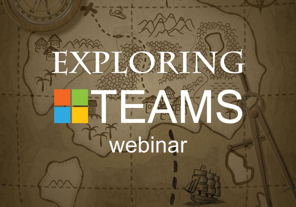 Exploring Microsoft Teams
