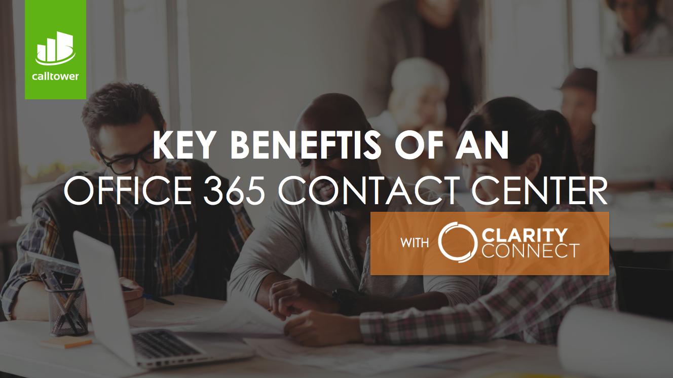 Key Benefits of an Office 365 Contact Center