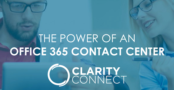 The Power of an Office 365 Contact Center