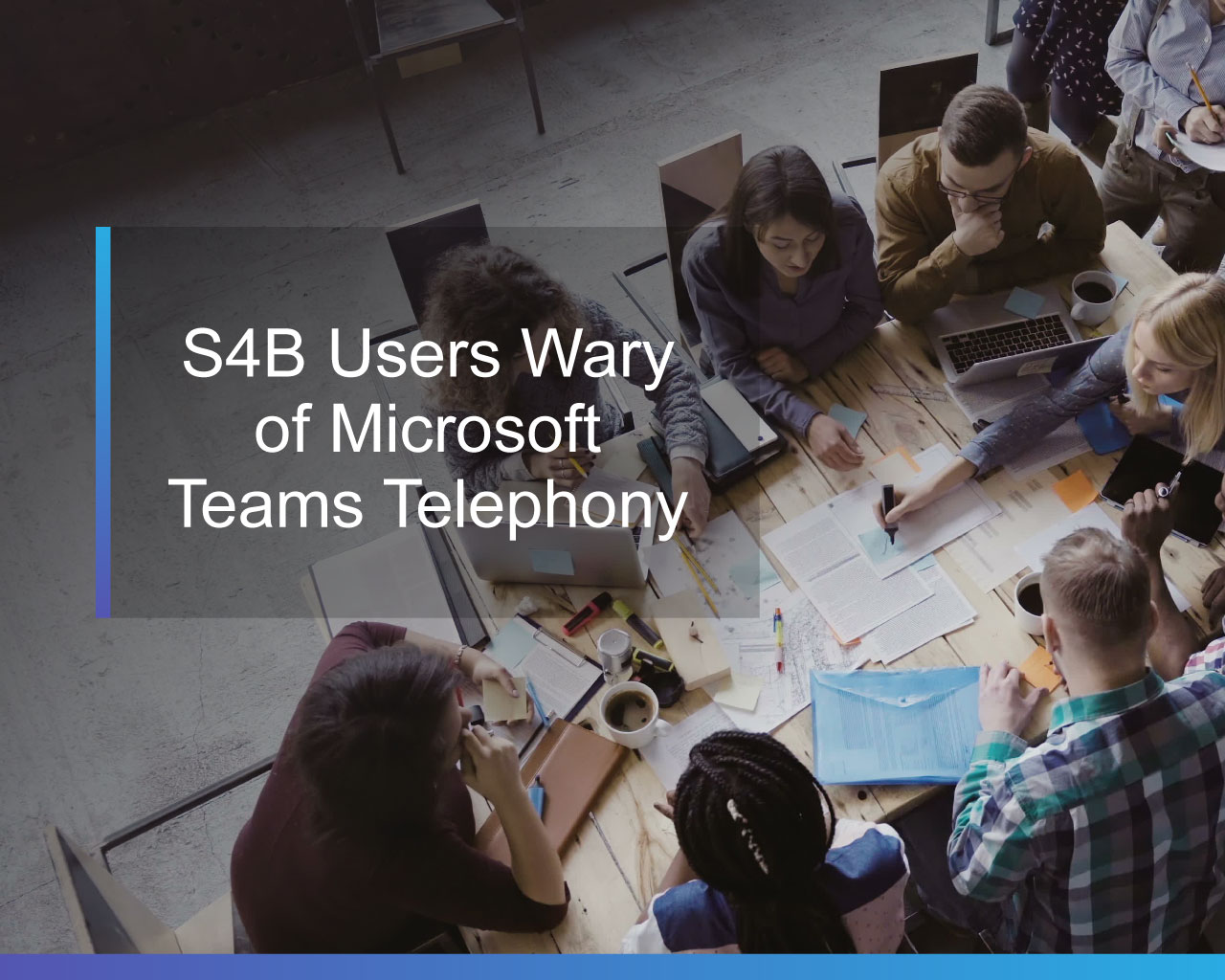 S4B Users Wary of Microsoft Teams Telephony