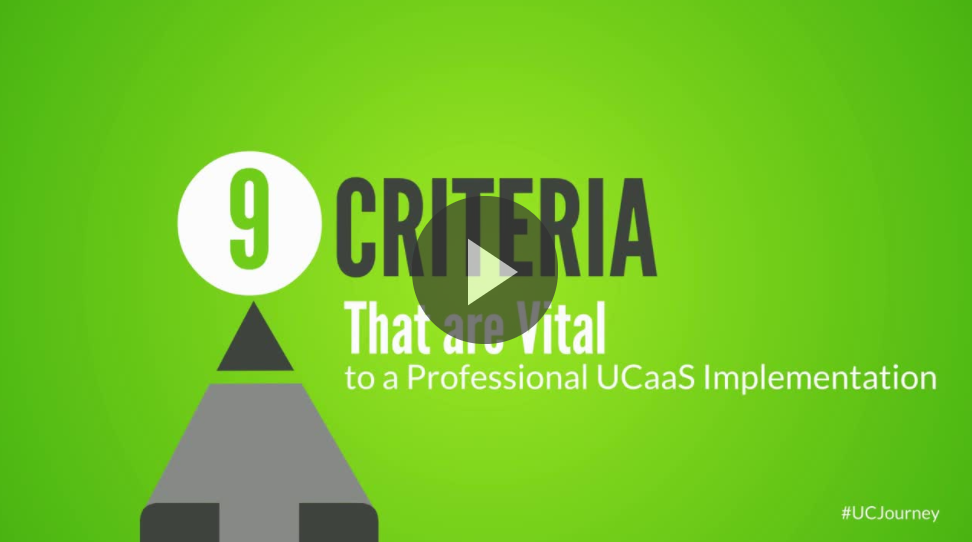 9 Criteria that are Vital to UCaaS Implementation