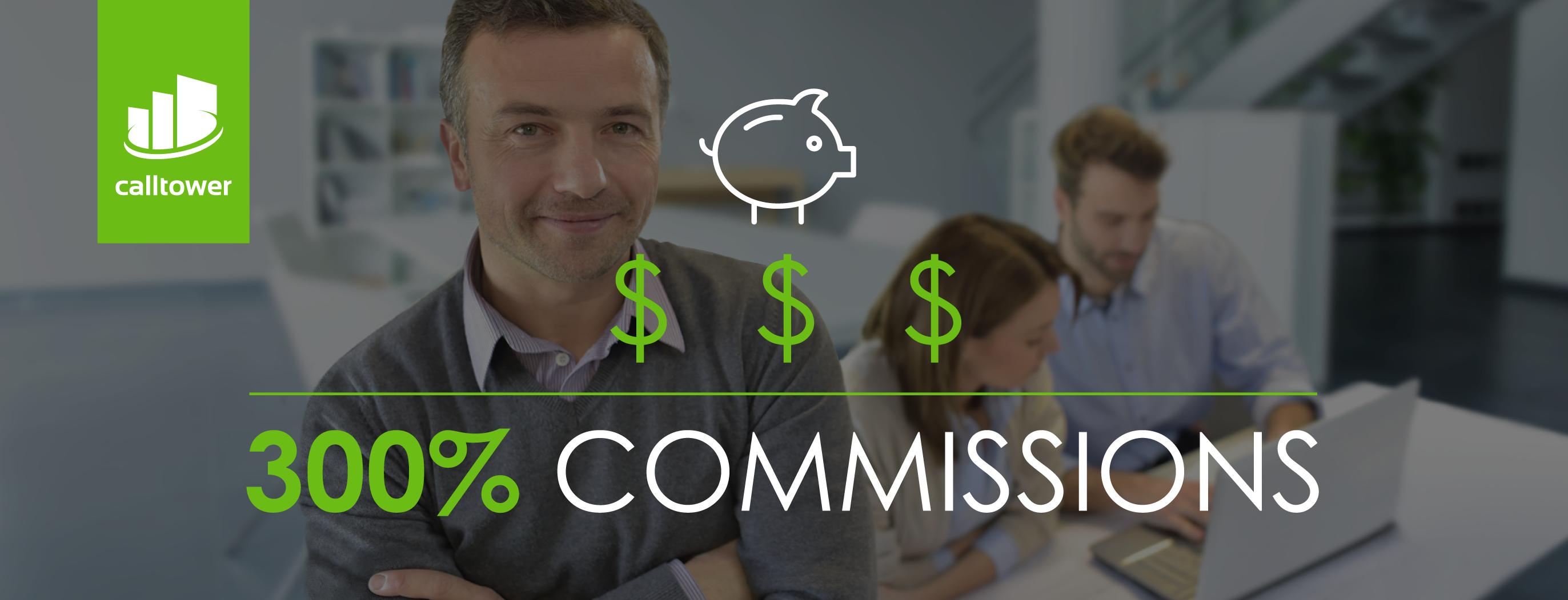 300% Commission +
