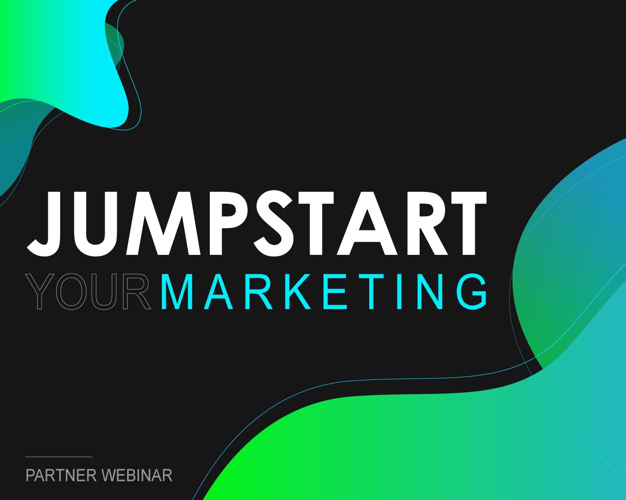 Jumpstart your Marketing